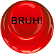 BRUH! Button by TripleAEntertainment