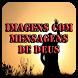 Imagens com Mensagens de Deus by imagenesfree