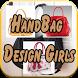 HandBag Design Girls by Armagedon