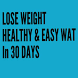 LOSE WEIGHT IN 30 DAYS (HEALTHY AND SAFE WAY) by CreativeAppsDevelopers