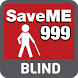 SaveME 999 BLIND by MERS 999