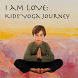 I AM LOVE: Kids' Yoga Journey by Gramercy Consultants
