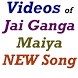Jai Ganga Maiya Song VIDEOs by Judgement Best