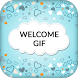 Welcome Gif Collection 2017 by Live Ok Apps