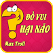 Do Vui Hai Nao - Dap Troll by ZikySoft