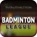 Guide for Badminton League by Tips&Tricks2018