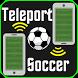 Teleport Soccer (Football) by Senad LATIC