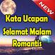 Kata Ucapan Selamat Malam Romantis by viralkan apps