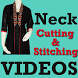 Neck Designs Cutting Stitching Videos App by SEWING VIDEO Tutorial Apps to Cut & Stitch Clothes