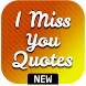 I Miss You Quotes by KhoniaDev