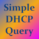 Simple DHCP Query by MDecker