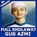 Gus Azmi + Sholawat Nabi Lengkap