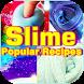 Slime Popular Recipes by Bejobanget App