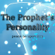 The Prophet's Personality by ZAD Explorer