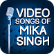 Video Songs of Mika Singh by Lovely Honey