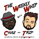 The Weekly Whip w/ Chaz & Trip by Spreaker Inc. customer apps