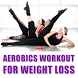 Aerobics Exercise for Weight Loss - Workout Videos