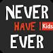 Never Have I Ever Original: Kids