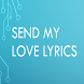 Send My Love Lyrics by Khool Apps
