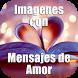 Imagenes con Mensajes de Amor by Leprechaun Apps