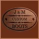 J & M Custom Boots
