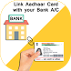 Link Your Aadhaar with Bank Account by Daily Social Apps