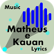 Letras de músicas de Matheus e Kauan by JnK Lyrics