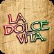 LA DOLCE VITA by La Dolce Vita