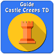 Guide For Castle Creeps TD by Raptas Apps