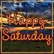 Happy Saturday by Schöne Bilder