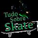 Tudo Sobre Skate by Megabird Produtora