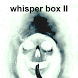Whisper box II by viper paranormal