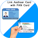 Link PAN Card with Aadhar Card : Aadhar with PAN by Daily Social Apps