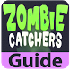 Guide For Zombie Catchers by GamersRef
