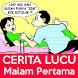 Cerita Lucu Malam Pertama by NivelaStudio