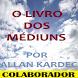 Livro dos Médiuns COLABORADOR by FREEBOOKS Editora