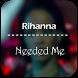 Needed Me Rihanna by Music Song Lyrics Camp