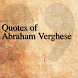Quotes of Abraham Verghese