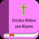Estudios Bíblicos para Mujeres by Estudios bíblicos, devocionales y Teología