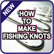 Fishing Knots Guide by ShakiraAbadi