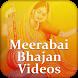Meerabai Bhajan Videos by Bhakti Ras Aanand