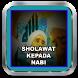 Sholawat Kepada Nabi by Musik nadadev apps