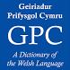 GPC Geiriadur Welsh Dictionary by Geiriadur Prifysgol Cymru