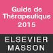 Guide de thérapeutique 2015 by Elsevier Masson SAS