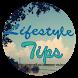 Need Lifestyle Tips? by AZ Inc