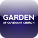 Garden Of Covenant Church App by gomobiApp | ChurchApps