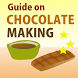 Chocolate Making Guide by applearningpurpose - Halim