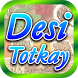 Desi Totkay by MixiApps
