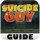 Guide for Suicide Guy