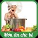 Công thức nấu ăn cho bé yêu